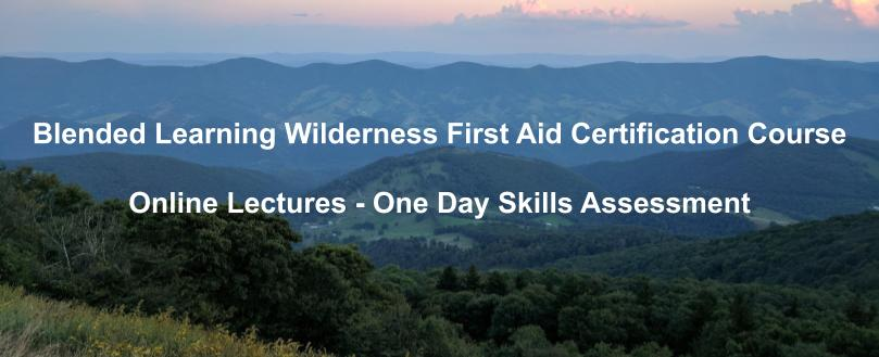 Blended Learning Wilderness First Aid Certification Course