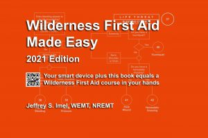 Wilderness First Aid Made Easy - 2021 Edition